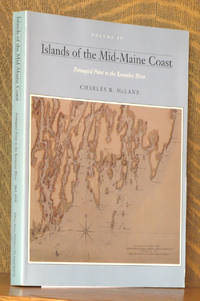 ISLANDS OF THE MID-COAST MAINE, PEMAQUID POINT TO THE KENNEBEC RIVER - VOL. IV
