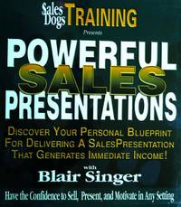 Sales Dogs Training Presents: Powerful Sales Presentations  Discover Your Personal Blueprint For Delivering a Sales Presentation That Generates Immediate Income! [Have the Confidence of Sell, Present, and Motivate in Any Setting]