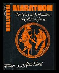Marathon : the story of civilizations on collision course / [by] Alan Lloyd by  Alan Lloyd - First Edition - 1974 - from MW Books Ltd. and Biblio.com