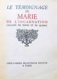 image of Le témoignage de Marie de l'Incarnation, Ursuline de Tours et de Québec