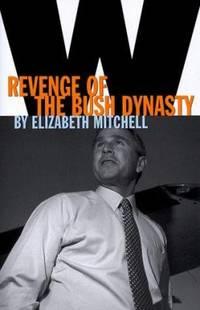 W : Revenge of the Bush Dynasty