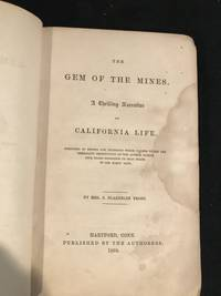 image of The Gem of the Mines; A Thrilling Narrative of California Life.