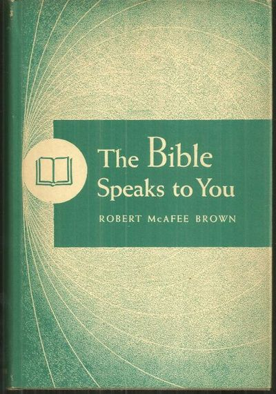 BIBLE SPEAKS TO YOU, Brown, Robert McAfee