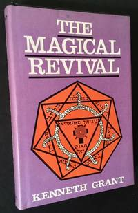 The Magical Revival by Kenneth Grant - First Edition - 1973 - from Appledore Books, ABAA and Biblio.co.uk