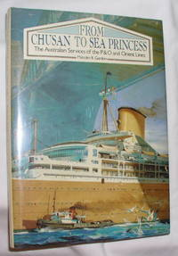 From Chusan to Sea Princess: The Australian Services of the P&O and Orient Lines