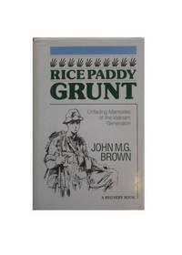 Rice Paddy Grunt Unfading Memories of the Vietnam Generation