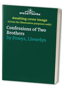 Confessions of Two Brothers by  Llewelyn Powys - Paperback - from World of Books Ltd and Biblio.com