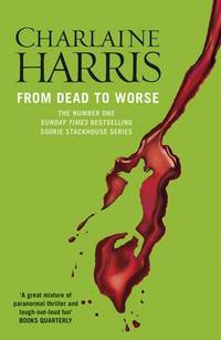 From Dead to Worse: A True Blood Novel (Sookie Stackhouse 08)