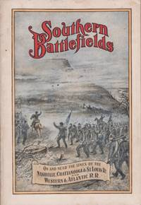 "Southern Battlefields"" A List of Battlefields On and Near The Lines of The Nashville,..."
