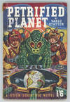 PETRIFIED PLANET. By Vargo Statten [pseudonym]