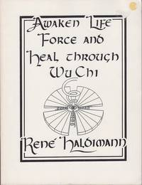 Wu Chi Awakening Life Force Energies.  A Handbook for Introductory Course in Wu Chi by  Rene Haldimann - Paperback - First Edition - 1989 - from Monroe Bridge Books, SNEAB Member (SKU: 007762)