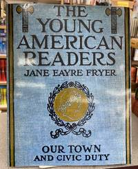 The Young American Readers: Our Town and Civic Duty