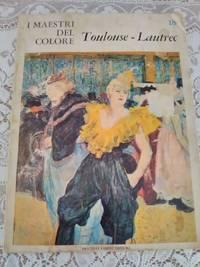 image of I Maestri Del Colore Toulouse Lautrec