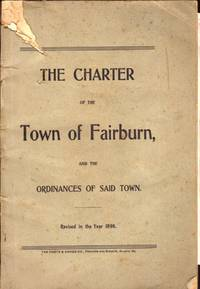 The Charter of the Town of Fairburn, and the Ordinances of Said Town. Revised in the Year 1898