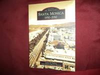 Santa Monica. 1950-2010. Images of America.