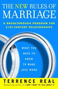 The New Rules of Marriage : What You Need to Know to Make Love Work by Terrence Real - Hardcover - 2007 - from ThriftBooks and Biblio.com