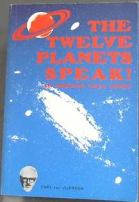 The Twelve Planets Speak! An Ongoing True Story by  Carl van Vlierden - Paperback - 2nd Revised edition - 1989 - from Chapter 1 Books and Biblio.com
