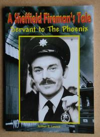 image of A Sheffield Fireman's Tale: Servant to the Phoenix.