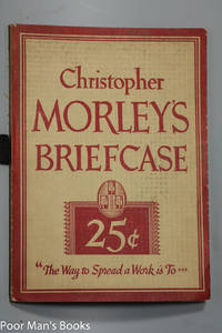 CHRISTOPHER MORLEY'S BRIEFCASE