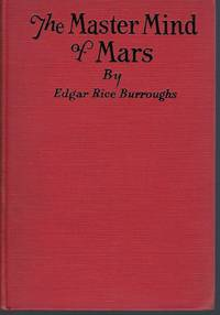 image of The Master Mind of Mars: Being a Tale of Weird and Wonderful Happenings on the Red Planet
