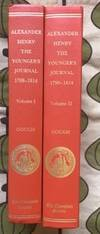 The Journal of Alexander Henry the Younger, 1799-1814 Volume II: The Saskatchewan and Columbia...