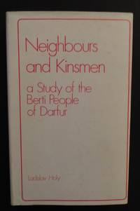 Neighbours and Kinsmen: A Study of the Berti People of Darfur
