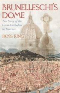 image of Brunelleschi's Dome: The Story of the Great Cathedral in Florence