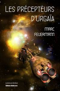 Les précepteurs d'Urgaïa by Marc Feuermann - Paperback - First Edition - 2012 - from Editions Dedicaces and Biblio.co.uk