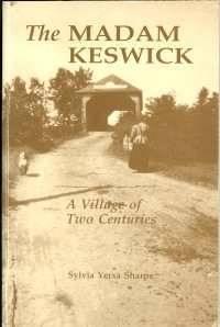 THE MADAM KESWICK; A Village of Two Centuries