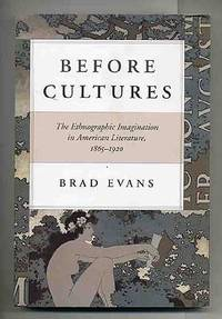 Before Cultures The Ethnographic Imagination in American Literature, 1865-1920