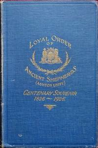 Loyal Order of Ancient Shepherds Friendly Society Centenary Souvenir 1826-1926