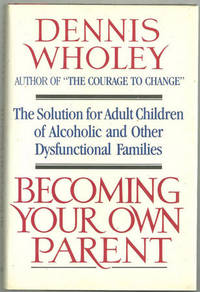 image of BECOMING YOUR OWN PARENT The Solution for Adult Children of Alcoholic an  Other Dysfunctional Families