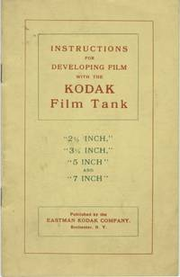 INSTRUCTIONS FOR DEVELOPING FILM WITH THE KODAK FILM TANK.; [descriptive title]