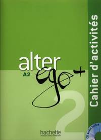 Alter Ego +: Cahier d'activites + CD audio A2