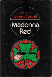 MADONNA RED by  James CARROLL - First Edition - (1976) - from Brian Cassidy Bookseller at Type Punch Matrix (SKU: 17009)