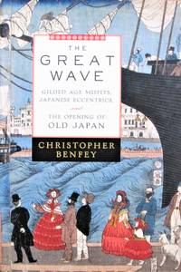 image of The Great Wave. Gilded Age Misfits, Japanese Eccentrics and the Opening of Old Japan