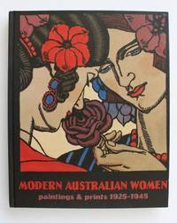 MODERN AUSTRALIAN WOMEN Paintings & Prints 1925- 1945 by  Jane; HYLTON - from A & F MCILREAVY BUDERIM RARE BOOKS (SKU: 25795)