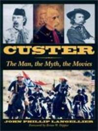Custer : The Man, the Myth, the Movies