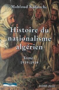 Histoire du nationalisme algérien (2 tomes complet pour cette édition)