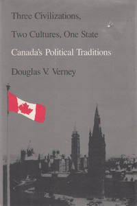 Three Civilizations, Two Cultures, One State: Canada's Political Traditions.