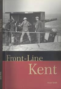 Front-line Kent: Defence Against Invasion from 1400 to the Cold War