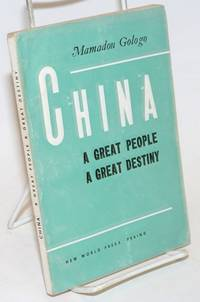 China; a great people, a great destiny
