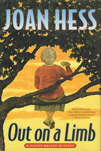 OUT ON A LIMB: A Claire Malloy Mystery. by  Joan Hess - First Edition - (2002) - from Bookfever.com, IOBA and Biblio.com