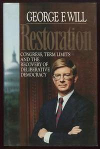 Restoration :  Congress, Term Limits and the Recovery of Deliberative  Democracy   Congress, Term Limits and the Recovery of Deliberative  Democracy