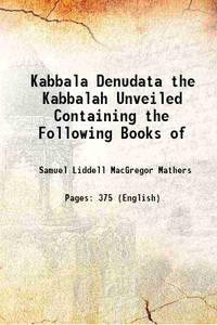 Kabbala Denudata the Kabbalah Unveiled 1912