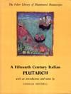 A Fifteenth Century Italian Plutarch (British Museum Add. MS, 22318)