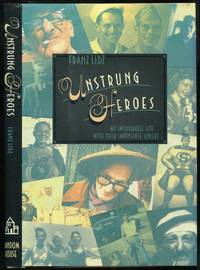 Unstrung Heroes: My Improbable Life with Four Impossible Uncles