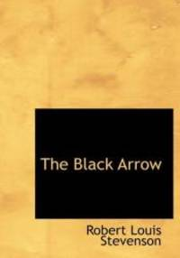 image of The Black Arrow: A Tale of the Two Roses