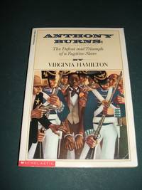 image of Anthony Burn the Defeat and Triumph of a Fugitive Slave