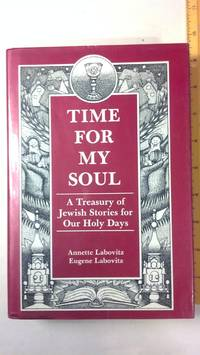 Time for My Soul: A Treasury of Jewish Stories for Our Holy Days